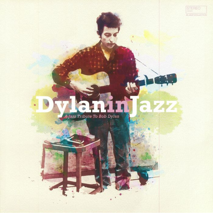 VARIOUS - Dylan In Jazz: A Jazz Tribute To Bob Dylan
