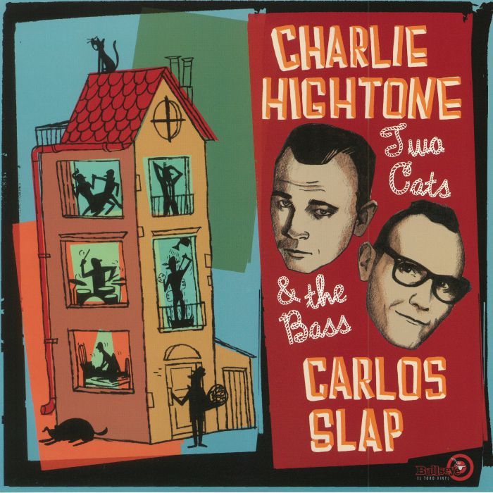 HIGTONE, Charlie/CARLOS SLAP - Two Cats & The Bass