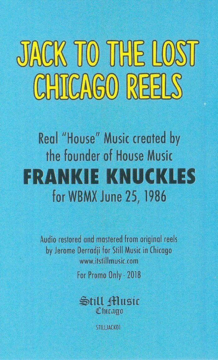 KNUCKLES, Frankie - J: Jack To The Lost Chicago Reels