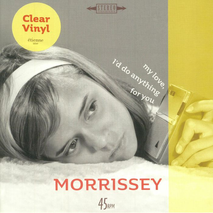 MORRISSEY - My Love, I'd Do Anything For You