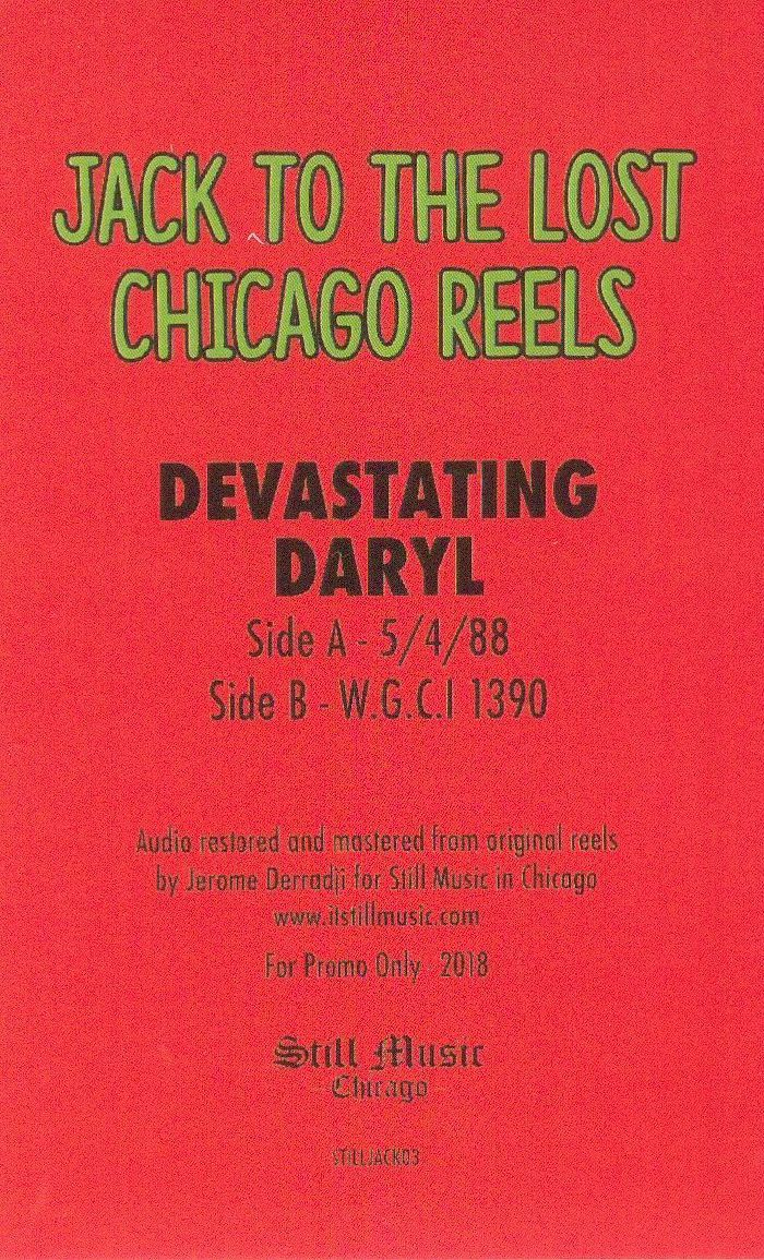 DEVASTATING DARYL - C: Jack To The Lost Chicago Reels