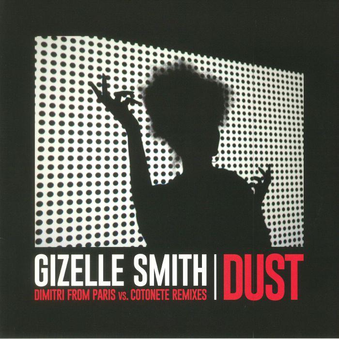 SMITH, Gizelle - Dust: Dimitri From Paris vs Cotonete Remixes