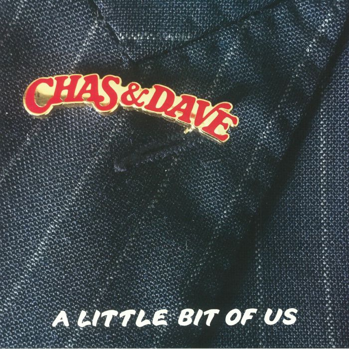 CHAS & DAVE - A Little Bit Of Us