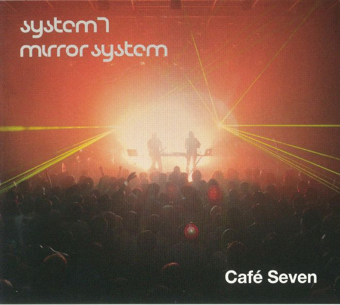 SYSTEM 7/MIRROR SYSTEM/VARIOUS - Cafe Seven
