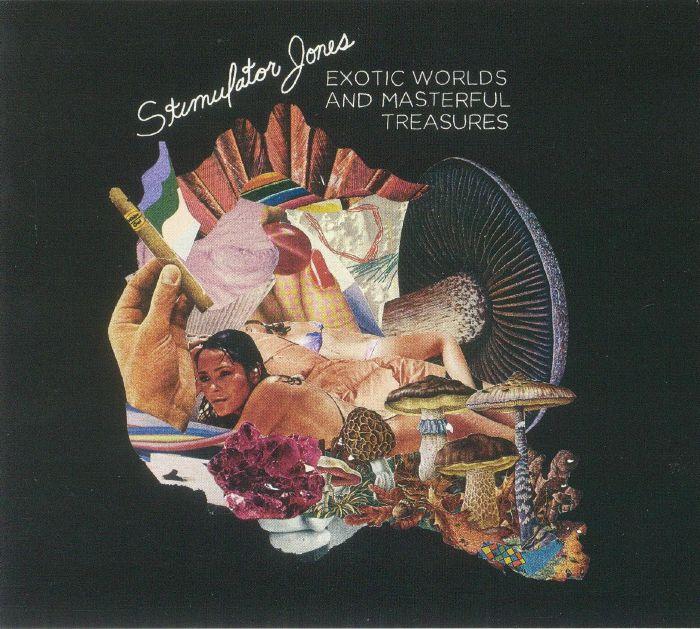 STIMULATOR JONES - Exotic Worlds & Masterful Treasures