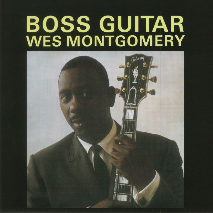 MONTGOMERY, Wes - Boss Guitar: Deluxe Edition (reissue)