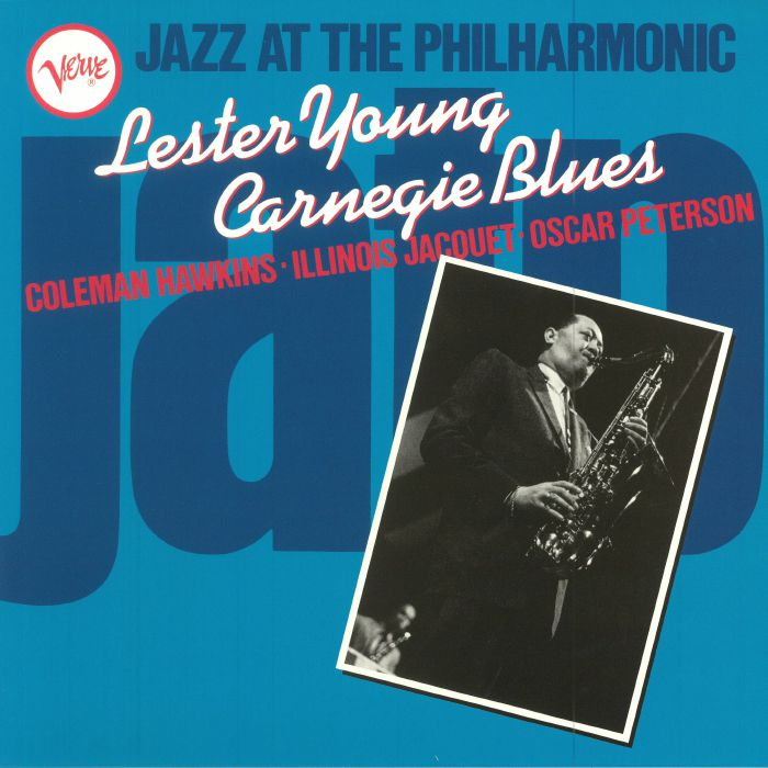 YOUNG, Lester - Jazz At The Philharmonic: Lester Young Carnegie Blues