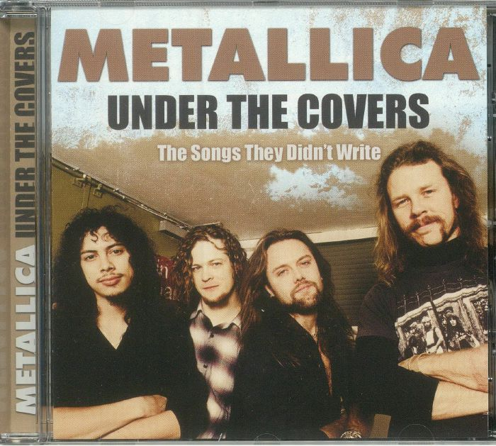 METALLICA - Under The Covers: The Songs They Didn't Write