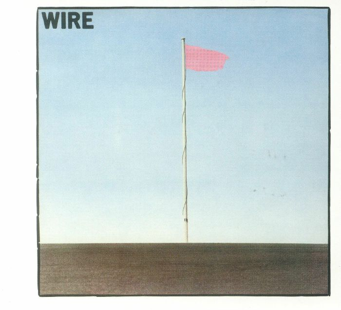 WIRE - Pink Flag (reissue)