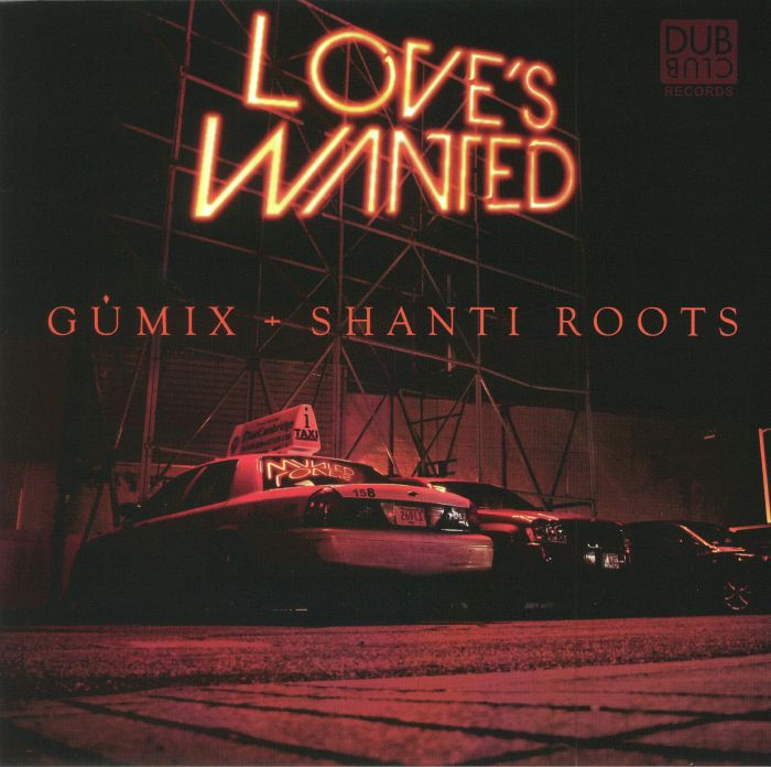 GUMIX/SHANTI ROOTS - Love's Wanted