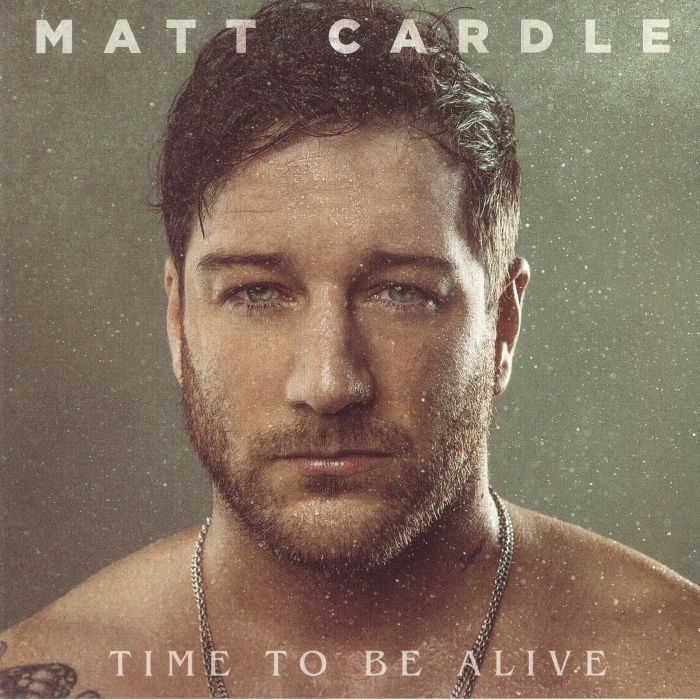 CARDLE, Matt - Time To Be Alive