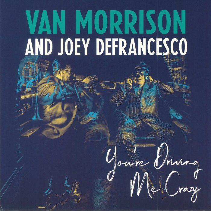 MORRISON, Van/JOEY DEFRANCESCO - You're Driving Me Crazy