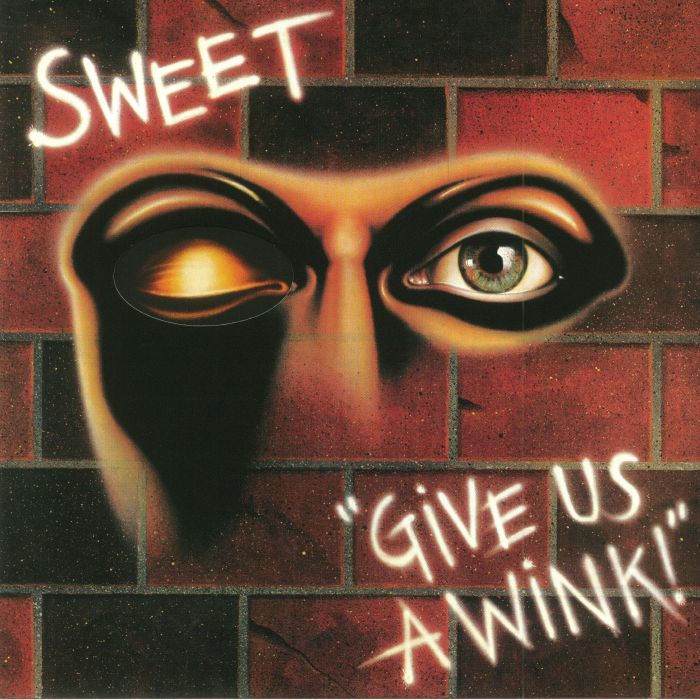 SWEET, The - Give Us A Wink (reissue)