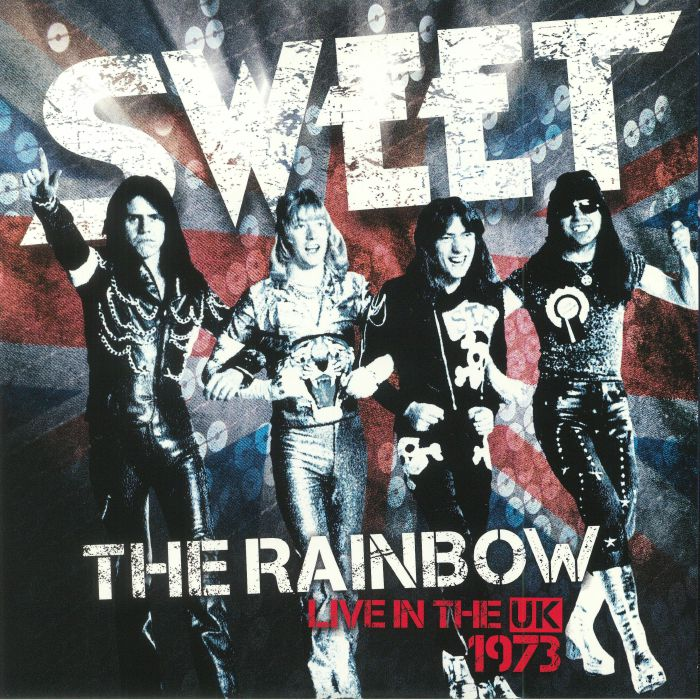 SWEET, The - The Rainbow: Live In The UK 1973 (reissue)