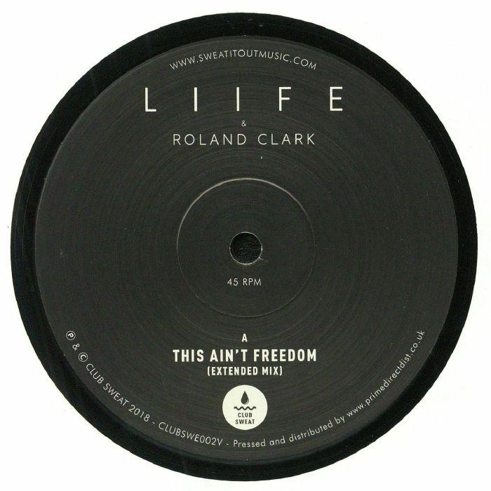 LIIFE/ROLAND CLARK - This Ain't Freedom