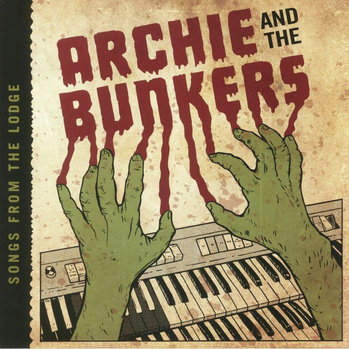 ARCHIE & THE BUNKERS - Songs From The Lodge