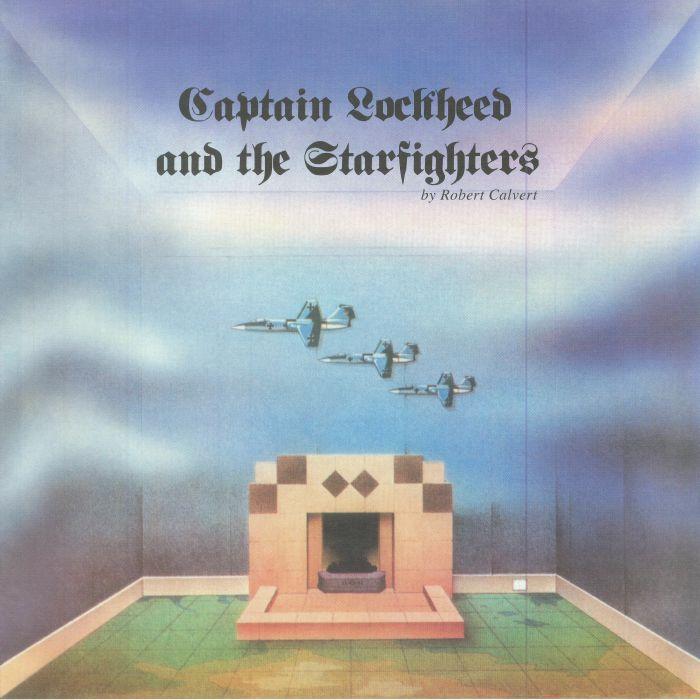 CALVERT, Robert - Captain Lockheed & The Starfighters (reissue)