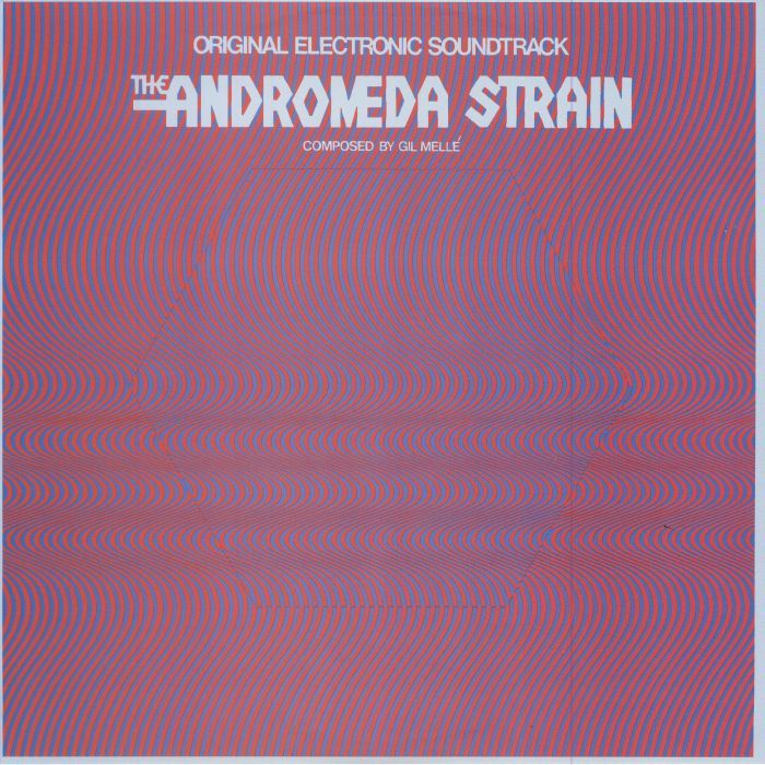 MELLE, Gil - The Andromeda Strain (Soundtrack)