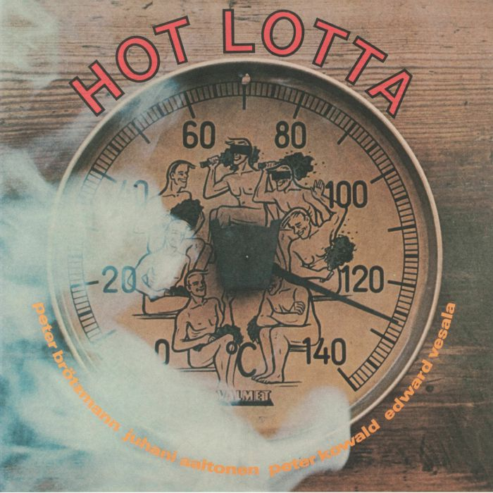 BROTZMANN, Peter/JUHANI AALTONEN/PETER KOWALD/EDWARD VESALA - Hot Lotta