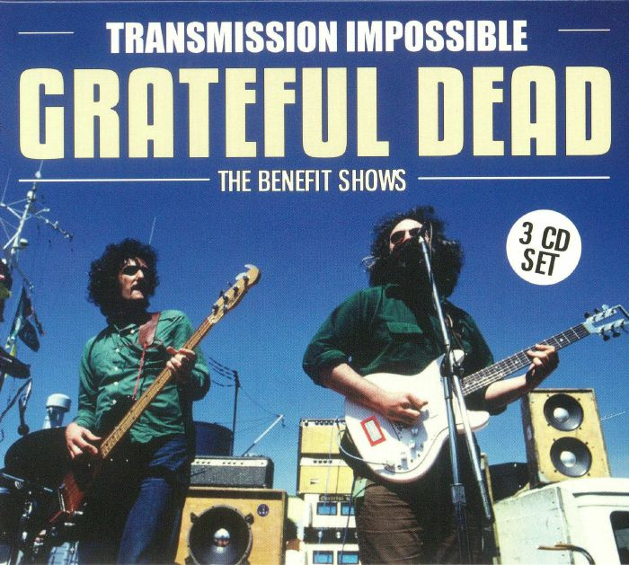GRATEFUL DEAD - Transmission Impossible: The Benefit Shows