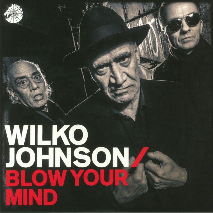 JOHNSON, Wilko - Blow Your Mind