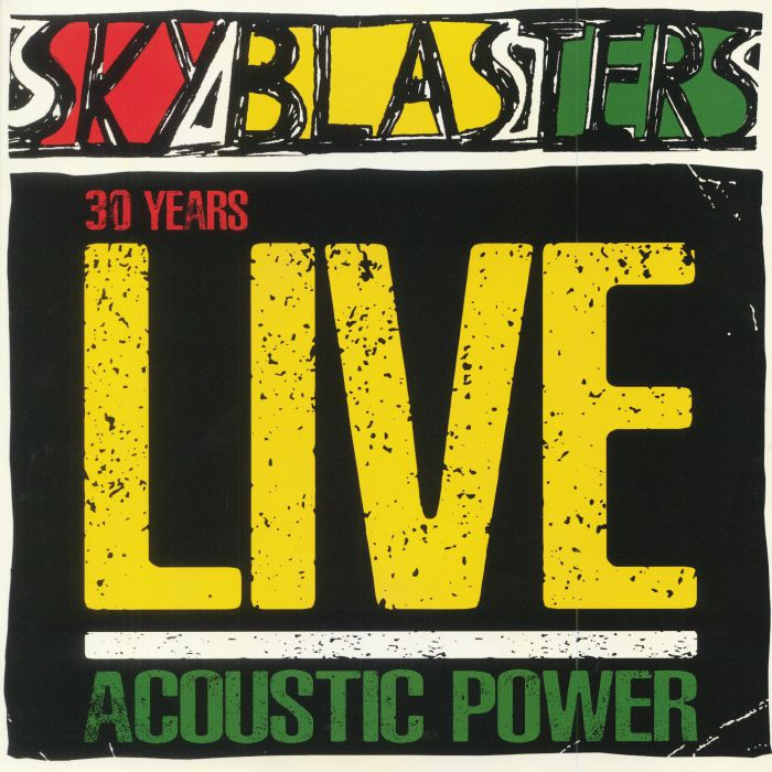 SKYBLASTERS - 30 Years Live: Acoustic Power (Record Store Day 2018)
