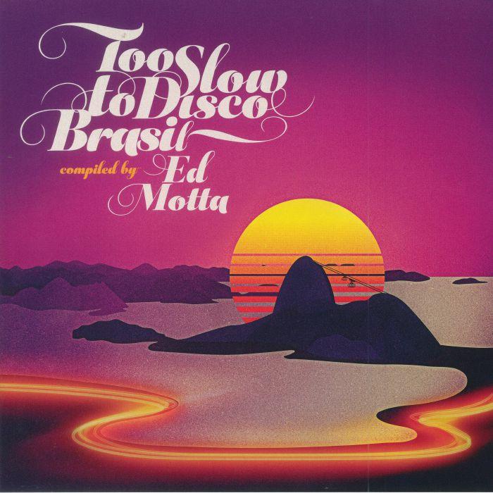 MOTTA, Ed/VARIOUS - Too Slow To Disco Brasil