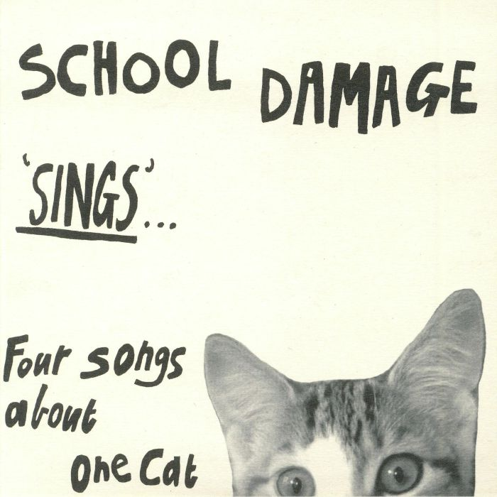 SCHOOL DAMAGE - Sings Four Songs About One Cat