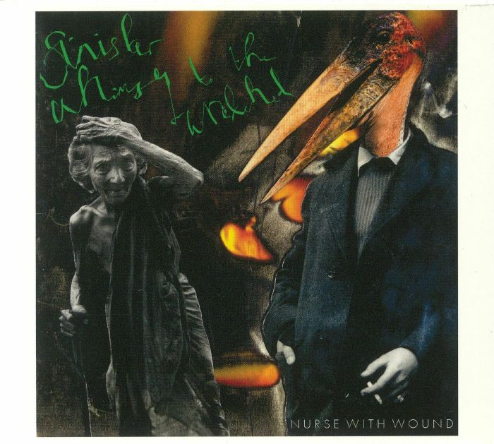 NURSE WITH WOUND - Sinister Whimsy For The Wretched
