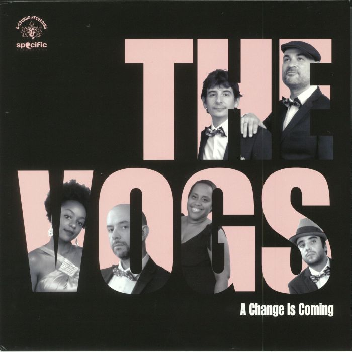 VOGS, The - A Change Is Coming