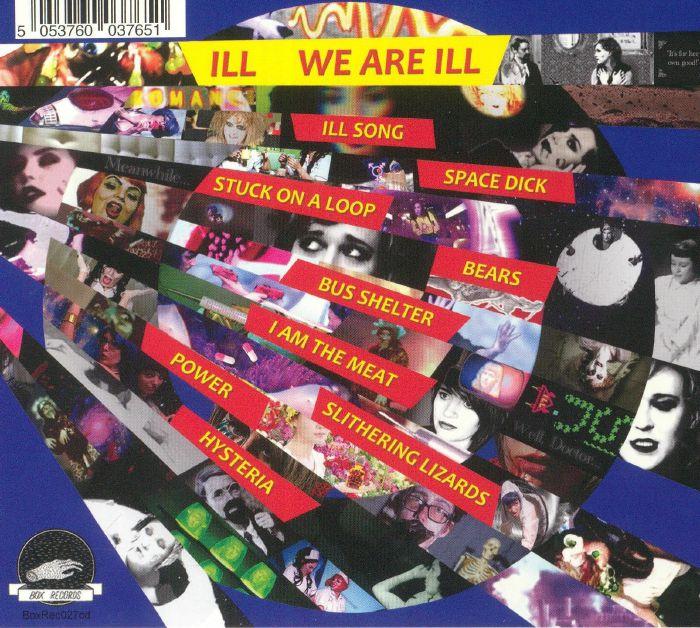 ILL - We Are Ill