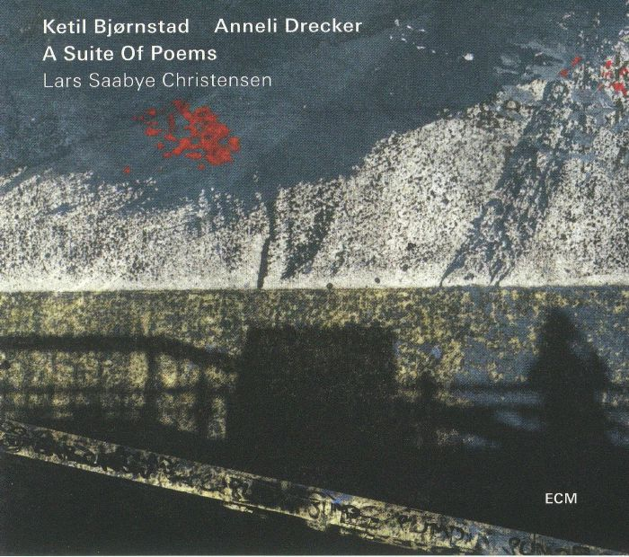 BJORNSTAD, Ketil/ANNELI DRECKER - A Suite Of Poems: Lars Saabye Christensen