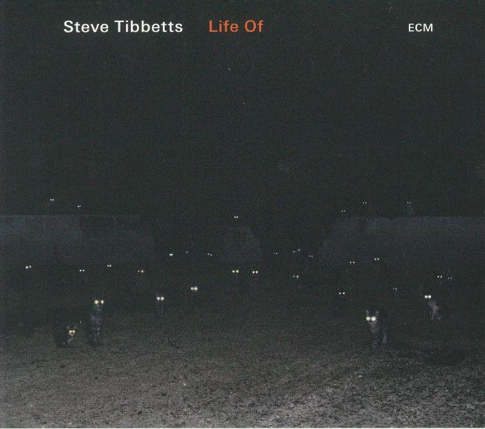 TIBBETTS, Steve - Life Of