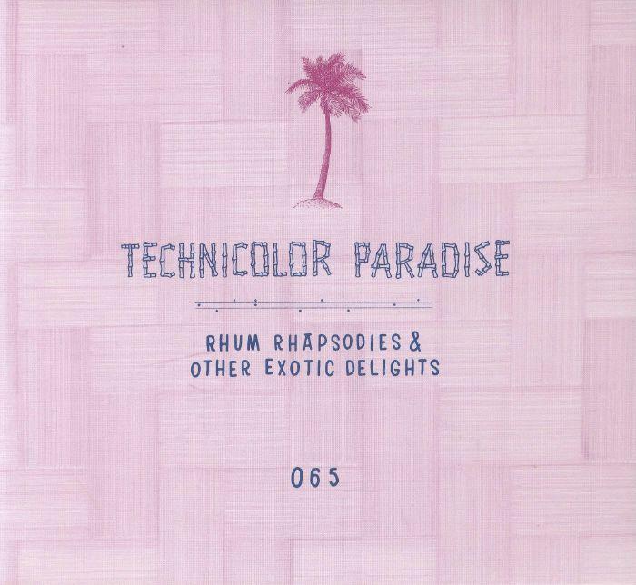 VARIOUS - Technicolour Paradise: Rhum Rhapsodies & Other Exotic Delights