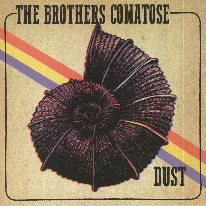 BROTHERS COMATOSE, The - Dust