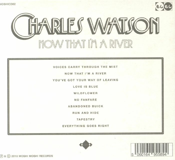 WATSON, Charles - Now That I'm A River
