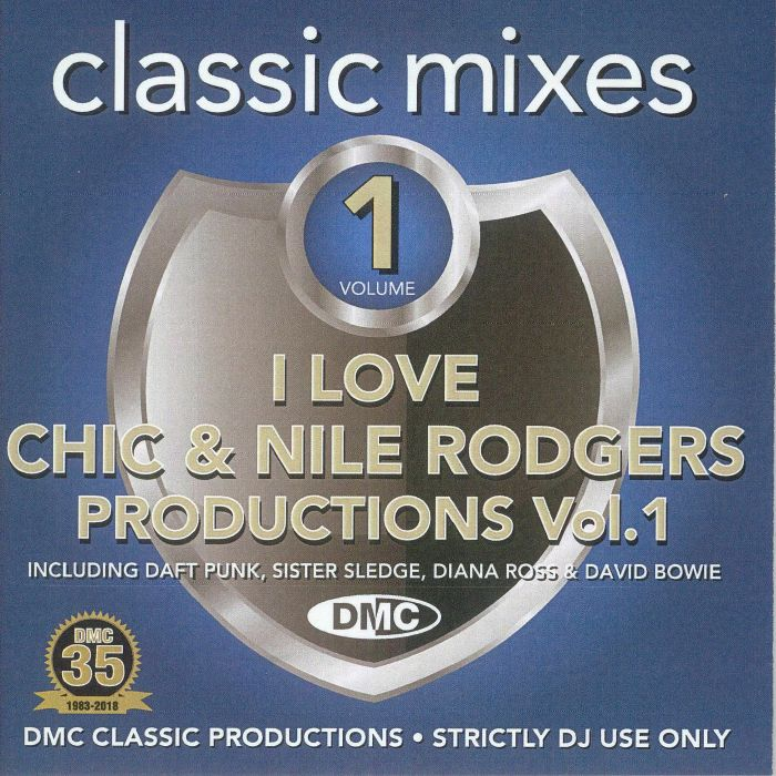 CHIC/VARIOUS - Classic Mixes: I Love Chic & Nile Rodgers Productions Vol 1 (Strictly DJ Only)