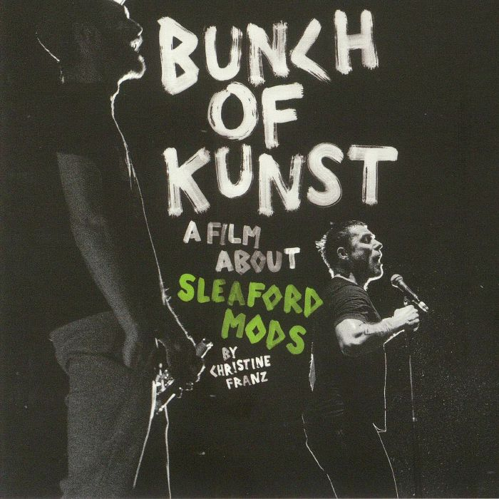 SLEAFORD MODS - Bunch Of Kunst: A Film About Sleaford Mods