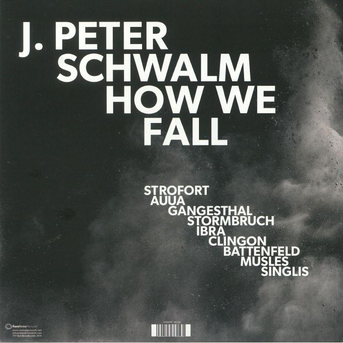 SCHWALM, J Peter - How We Fall