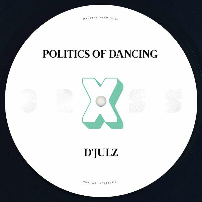 POLITICS OF DANCING/D'JULZ/OLEG POLIAKOV - Politics Of Dancing X D'Julz & Oleg Poliakov