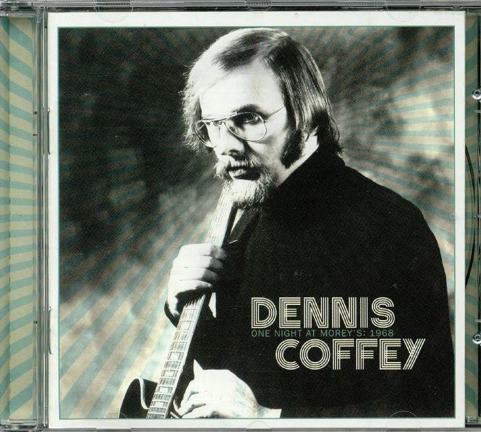 COFFEY, Dennis - One Night At Morey's: 1968