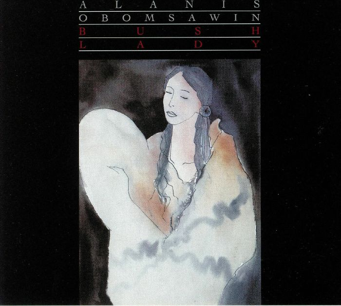 OBOMSAWIN, Alanis - Bush Lady (reissue)