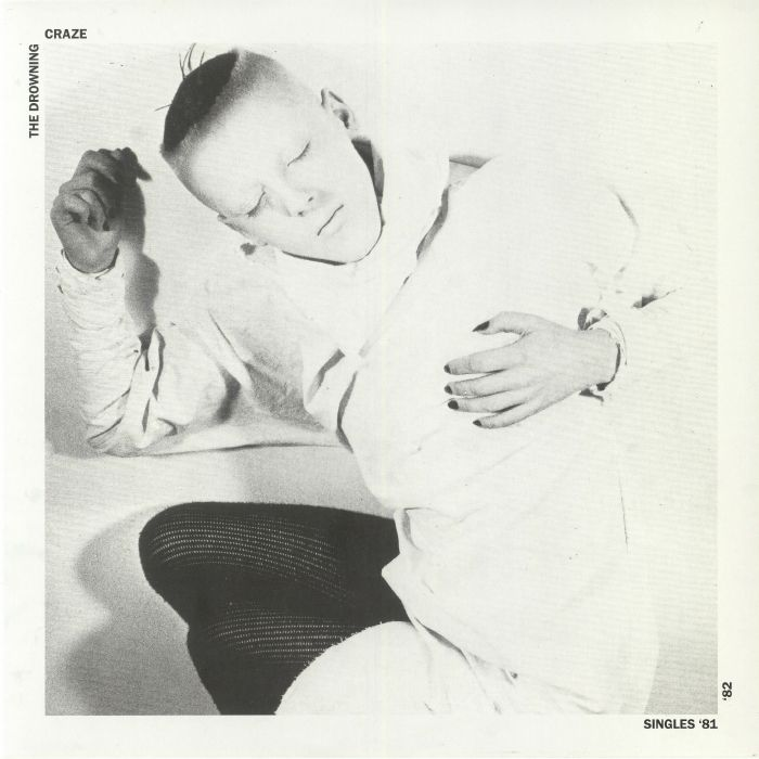 DROWNING CRAZE, The - Singles 81/82