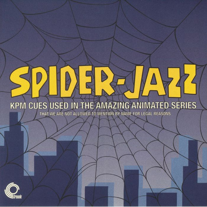 VARIOUS - Spider Jazz: KPM Cues Used In The Amazing Animated Series That We Are Not Allowed To Mention For Legal Reasons