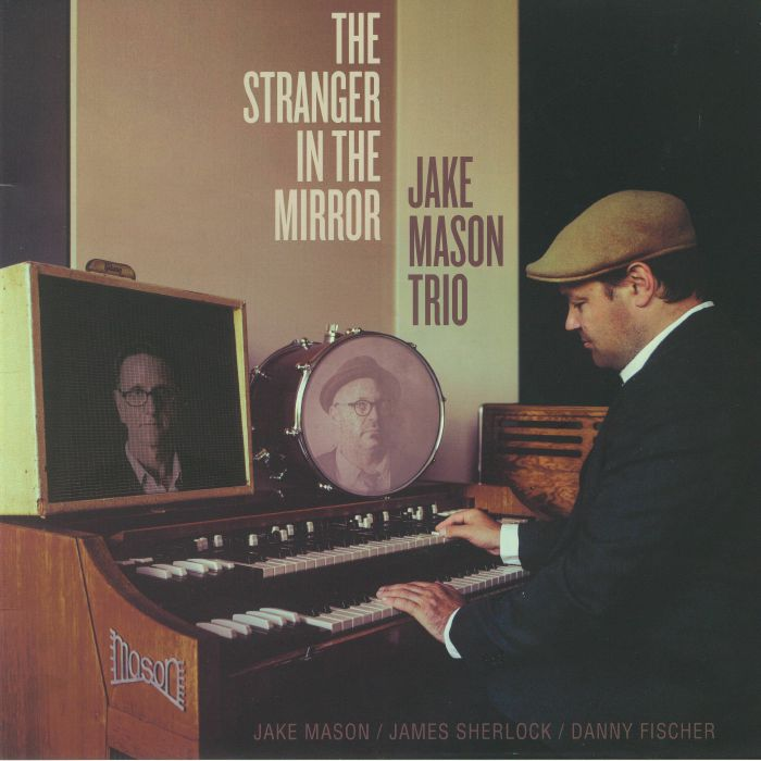 JAKE MASON TRIO - The Stranger In The Mirror