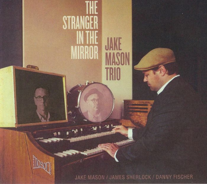 JAKE MASON TRIO - The Stranger In The Mirror