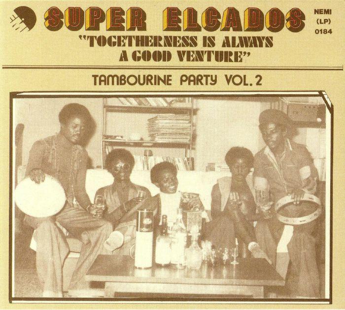 SUPER ELCADOS - Togetherness Is Always A Good Venture: Tambourine Party Vol 2