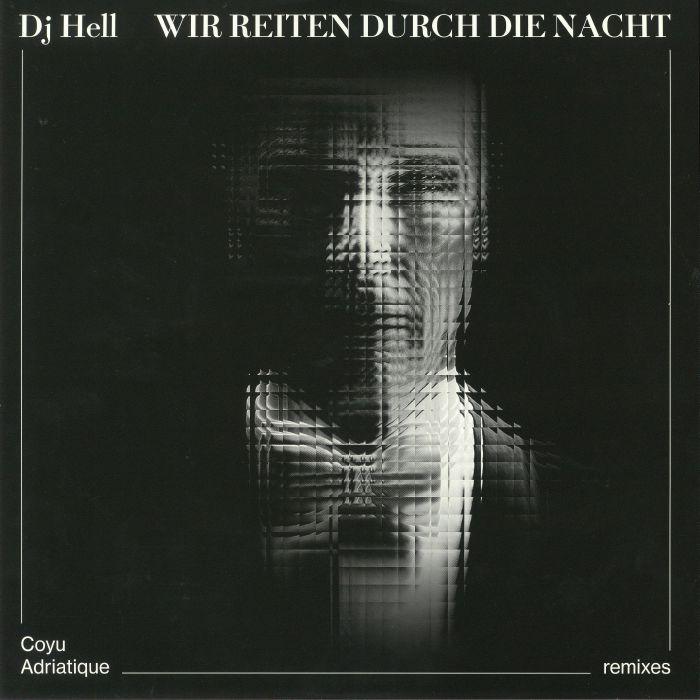 DJ HELL - Wir Reiten Durch Die Nacht (remixes)