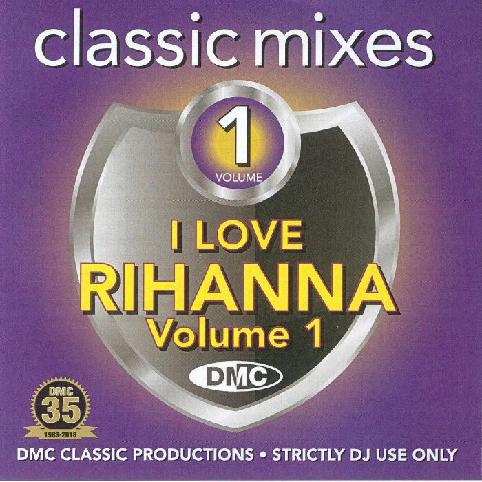 VARIOUS - Classic Mixes: I Love Rihanna Volume 1 (Strictly DJ Only)