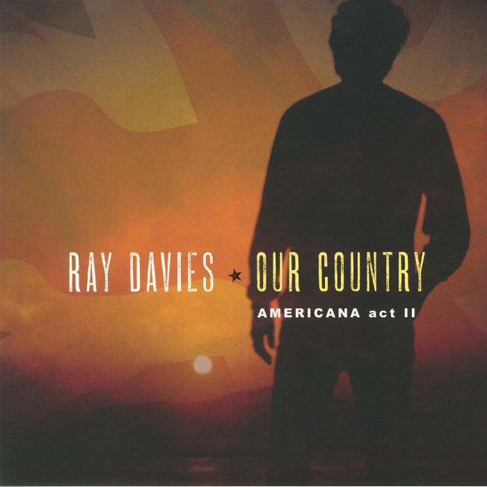 DAVIES, Ray - Our Country: Americana Act II